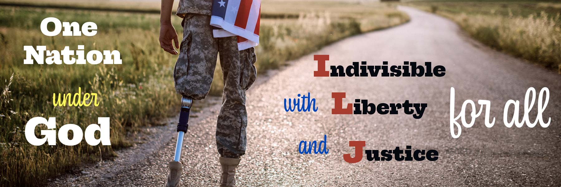 vet amputee walking down a road with words one nation under God, indivisible with liberty and justice for all